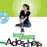 Adosphère 1 – Cahier d'activités + CD-Rom